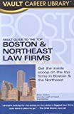 The Vault Guide to the Top Boston and Northeast Law Firms, Brook Gesser, 1581313136