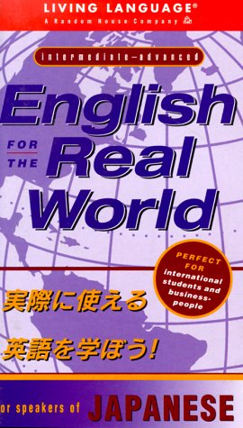 English for the Real World: for Speakers of Japanese (Living Language Series)