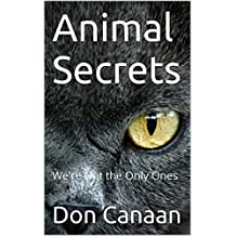 Animal Secrets: We're Not the Only Ones