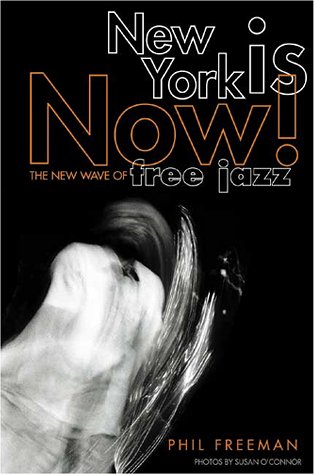 New York Is Now!: The New Wave of Free Jazz pdf epub