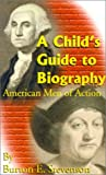 A Child's Guide to Biography, Burton Egbert Stevenson, 1589635876