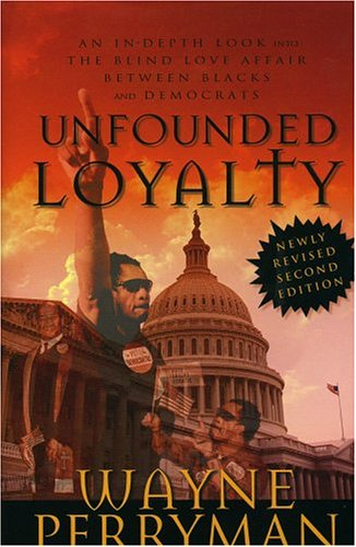 Download Unfounded Loyalty: An In-Depth Look Into The Love Affair Between Blacks and Democrats pdf