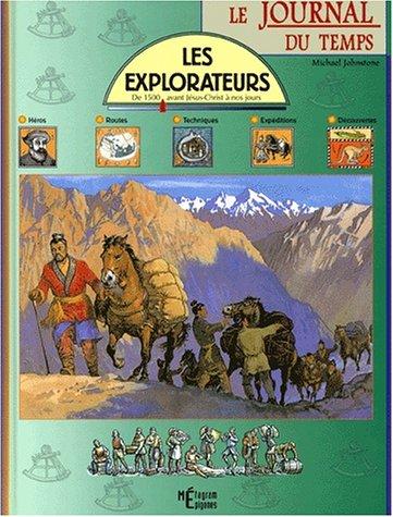 Les explorateurs. De 1500 avant Jésus-Christ à nos jours Broché – 1 septembre 2001 Michael Johnstone Epigones 2736660994 379782736660994