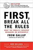 First Break All The Rules: What the Worlds Greatest Managers Do Differently