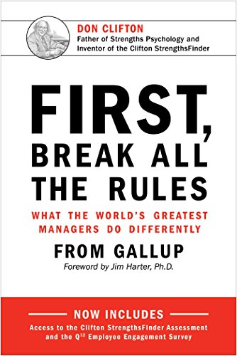 First, Break All The Rules: What the World's Greatest Managers Do Differently by Marcus Buckingham
