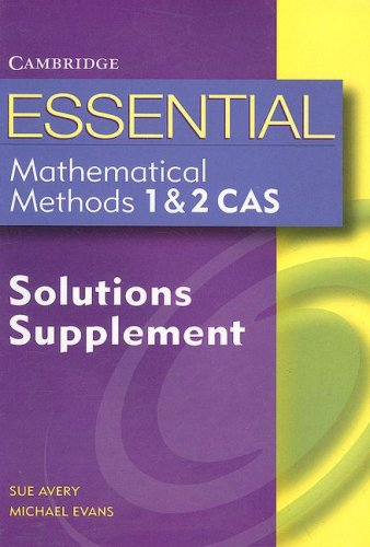 Essential Mathematical Methods CAS 1 and 2 Solutions Supplement (Essential Mathematics)