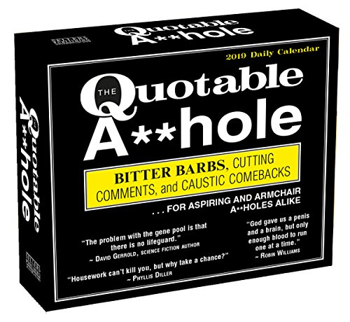 2019 The Quotable A**hole Boxed Daily Calendar: by Sellers Publishing, 634; x 534; (CB-0523)