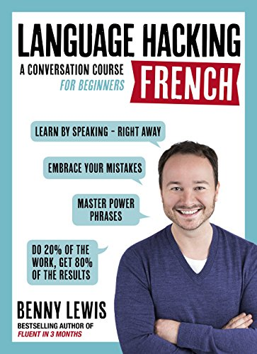Language hacking french learn how to speak french right away a language hacking french learn how to speak french right away a conversation course for beginners kindle edition by benny lewis fandeluxe Choice Image
