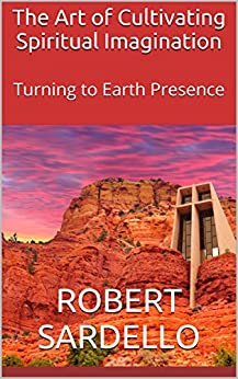 Download PDF The Art of Cultivating Spiritual Imagination - Turning to Earth Presence