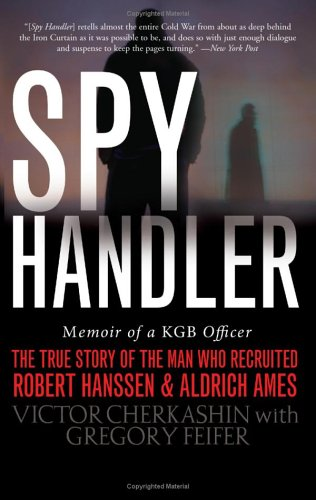 Download Spy Handler: Memoir of a KGB Officer - The True Story of the Man Who Recruited Robert Hanssen and Aldrich Ames pdf