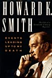 Events Leading up to My Death, Howard K. Smith, 0312139705