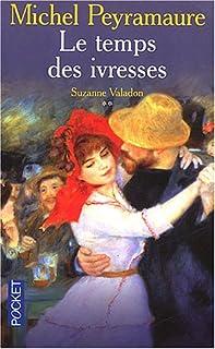 Suzanne Valadon [02] : Le temps des ivresses, Peyramaure, Michel