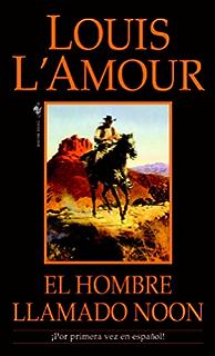 El hombre llamado Noon: Una novela (Spanish Edition)