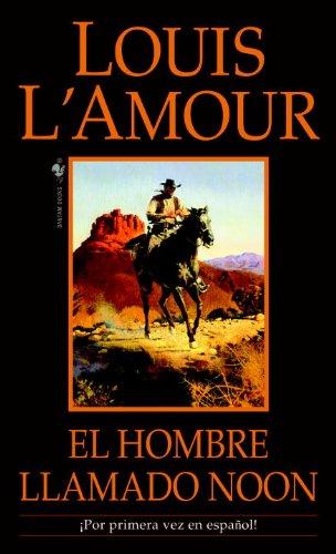 El hombre llamado Noon: Una novela (Spanish Edition) by [LAmour