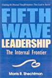 Fifth Wave Leadership, Morris R. Shechtman, 188915038X