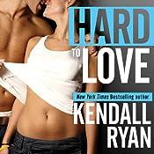Hard to Love   Kendall Ryan