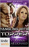 Magic, New Mexico: Tangling With Topper (Kindle Worlds Novella)