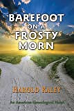 img - for Barefoot on a Frosty Morn: An American Genealogical Novel book / textbook / text book