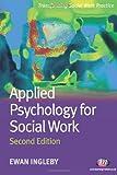 Applied Psychology for Social Work, Ingleby, Ewan, 1844453561