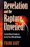 Revelation and the Rapture Unveiled!, Frank Hart, 093345144X