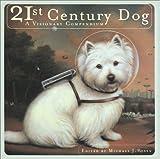The Twenty-First Century Dog, Michael J. Rosen, 1584790415