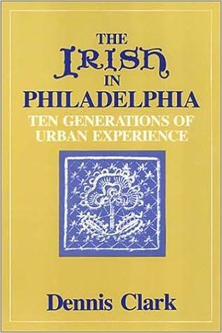 Book Irish in Philadelphia: Ten Generations of Urban Experience