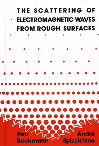 The Scattering of Electromagnetic Waves from Rough Surfaces (Artech House Radar Library)