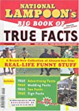 img - for National Lampoon's Big Book of True Facts: Brand-New Collection of Absurd-but-True Real-Life Funny Stuff book / textbook / text book