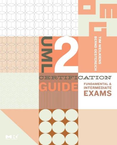 Download UML 2 Certification Guide: Fundamental & Intermediate Exams (The MK/OMG Press) Pdf