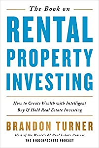 The Book on Rental Property Investing: How to Create Wealth With Intelligent Buy and Hold Real Estate Investing (BiggerPockets Rental Kit (2))