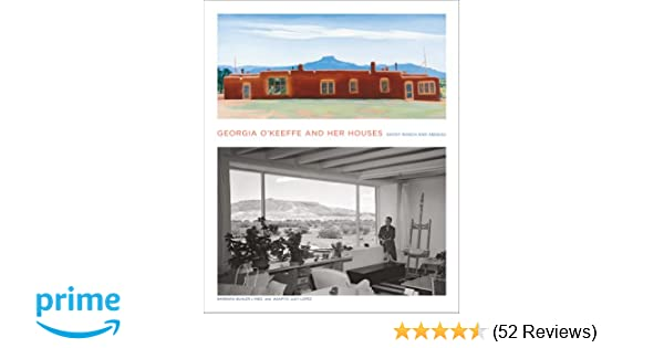 Georgia okeeffe and her houses ghost ranch and abiquiu barbara georgia okeeffe and her houses ghost ranch and abiquiu barbara buhler lynes agapita lopez 9781419703942 amazon books malvernweather Gallery