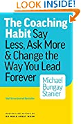 #2: The Coaching Habit: Say Less, Ask More & Change the Way You Lead Forever