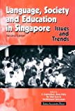 Language, Society and Education in Singapore : Issues and Trends, Wah Kam Ho, 9812101217