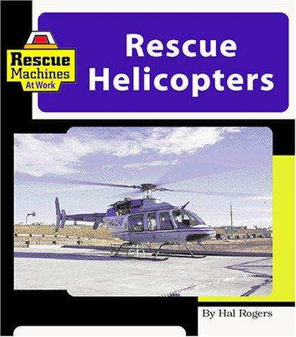 Rescue Helicopters (Machines at Work)