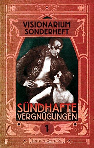 VISIONARIUM Sonderheft 1: Sündhafte Vergnügungen (German Edition)