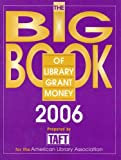 The Big Book of Library Grant Money, Taft Group for the American Library Asso, 0838935583