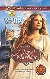 A Royal Marriage, Rachelle McCalla, 0373829442