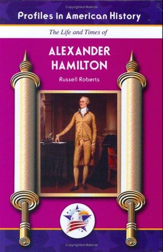Read Online Alexander Hamilton (Profiles in American History) (Profiles in American History (Mitchell Lane)) pdf epub
