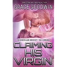 Claiming His Virgin (Interstellar Brides: The Virgins Book 4)