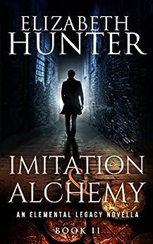 Imitation and Alchemy: Elemental Legacy Novella 0.5 by [Hunter, Elizabeth]