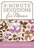 3-Minute Devotions for Moms, Barbour Publishing, Inc. Staff, 1624168612
