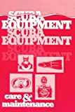 Scuba Equipment Care and Maintenance, Farley, Michael, 0932248012