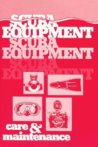 Maintenance Equipment - Scuba Equipment Care and Maintenance