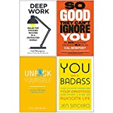 Deep Work, So Good They Cant Ignore You, Unfuk Yourself, You Are a Badass 4 Books Collection Set