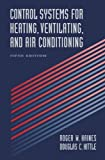 Control Systems for Heating, Ventilating, and Air Conditioning, Roger W. Haines and Douglas C. Hittle, 0442008376