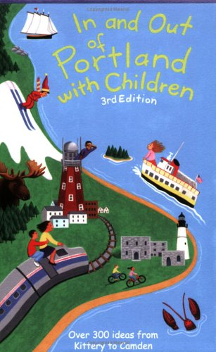 In And Out of Portland With Children: Over 300 Ideas from Kittery to - Kittery Maine Shops In