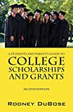 A Students and Parent's Guide to College Scholarships and Grants by Dubose Rodney (2012-10-26) Paperback