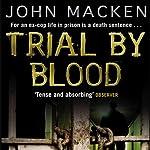 Trial by Blood   John Macken