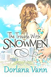 The Trouble With Snowmen (Trouble With Men Book 1)