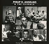 51XQT6E6wwL. SL160  - Philip H. Anselmo and The Illegals - Choosing Mental Illness As A Virtue (Album Review)